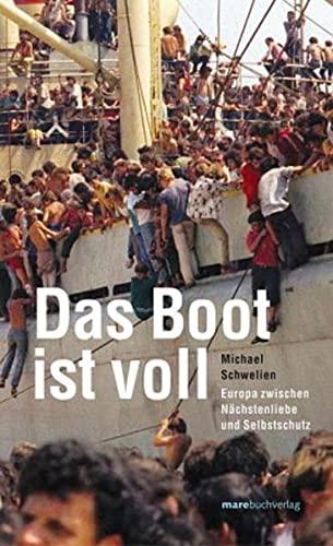 9783936384475: Das Boot ist voll: Europa zwischen Nächstenliebe und Selbstschutz