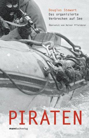 9783936384727: Piraten. Das organisierte Verbrechen auf See