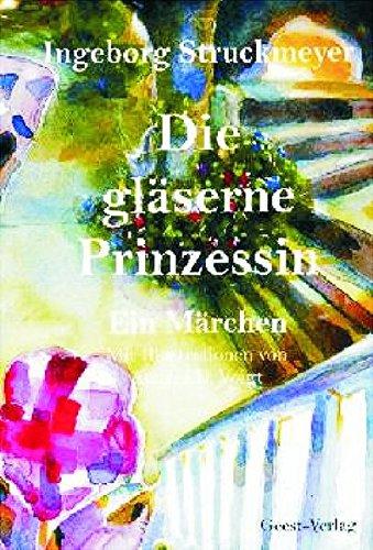 9783936389548: Die gläserne Prinzessin: Ein Märchen
