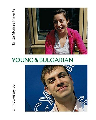 9783936406245: Young & Bulgarian: Ein Fotoessay von Britta Morisse Pimentel