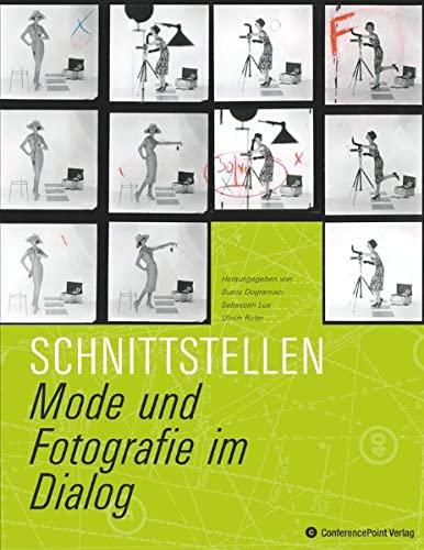 9783936406252: Schnittstellen: Mode und Fotografie im Dialog