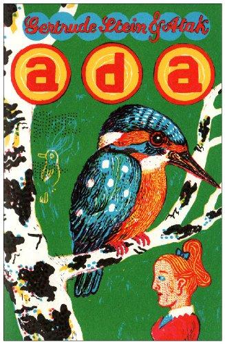Ada : [eine Liebesgeschichte]. Gertrude Stein und Atak. Dt. Übers. von Klaus Schmirler / Die tollen Hefte ; H. 25 - Stein, Gertrude (Mitwirkender), ATAK (Mitwirkender) und Georg (Buchgestalter) Barber