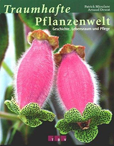 9783936440119: Traumhafte Pflanzenwelt