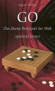 Go - Das älteste Brettspiel der Welt spielend lernen - Grundkurs - Taktik - Strategie - Steffens Siegmar