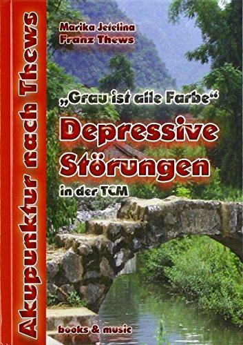 9783936456332: Grau ist alle Farbe: Depressive Störungen in der TCM