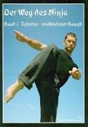 9783936457117: Der Weg des Ninja 01: Taijutsu - waffenloser Kampf