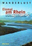 9783936465020: Einmal am Rhein (Wanderlust Band 5): In 62 Tagen zu Fu� vom Alpenschnee zur Nordsee