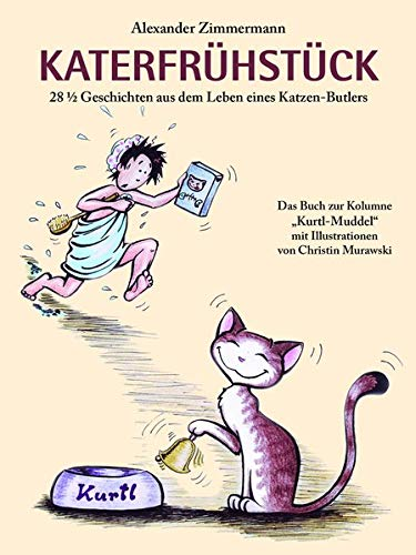 9783936468502: Katerfr�hst�ck: 28 1/2 Geschichten aus dem Leben eines Katzen-Butlers