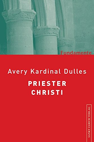 Priester Christi. (9783936484267) by Avery Dulles