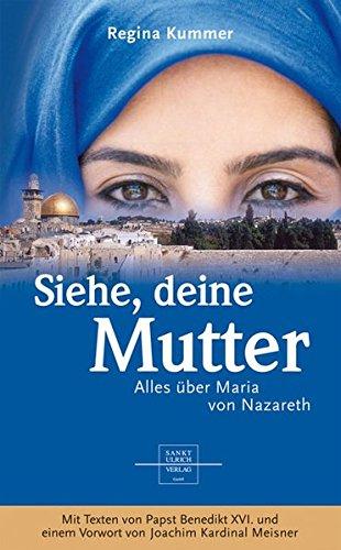 9783936484755: Siehe, deine Mutter: Alles über Maria von Nazareth