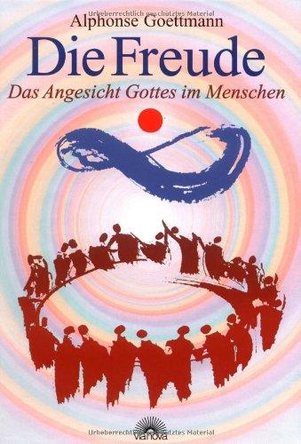 Die Freude. (9783936486339) by Alphonse Goettmann