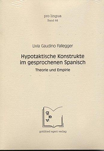 Hypotaktische Konstrukte im gesprochenen Spanisch: Livia Gaudino Fallegger