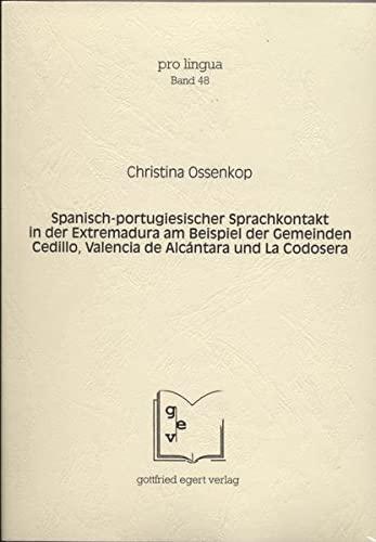 Spanisch-portugiesischer Sprachkontakt in der Extremadura am Beispiel der Gemeinden Cedillo, ...