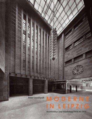 9783936508291: Moderne in Leipzig: Architektur und Städtebau 1918 bis 1933