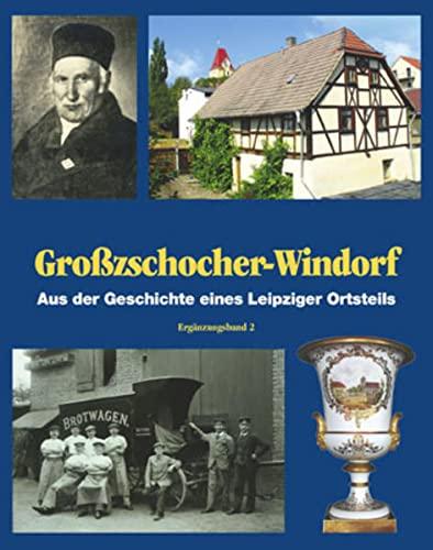 Großzschocher und Windorf: Aus der Geschichte eines: Werner Franke; Bernd
