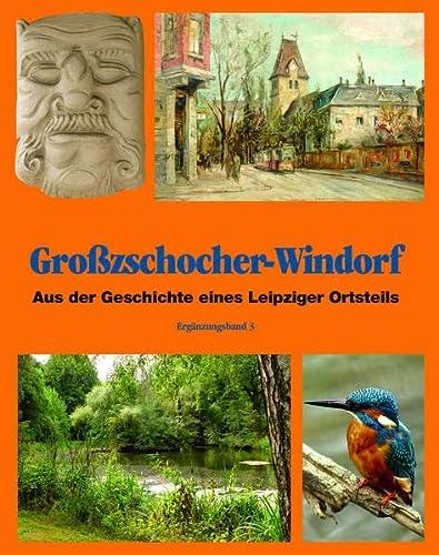 Großzschocher-Windorf: Aus der Geschichte eines Leipziger Stadtteil: Werner Franke; Thomas