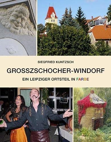 Großzschocher und Windorf: Ein Leipziger Ortsteil in