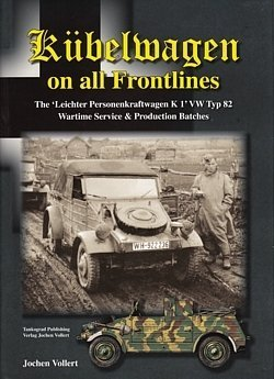 Kubelwagen on All Frontlines: The Leichter Personenkraftwagen K 1 VW Typ 82 Wartime Service and P...