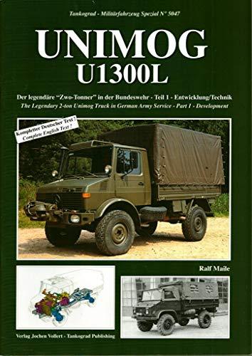 9783936519389: UNIMOG U1300L THE LEGENDARY 2-TON UNIMOG TRUCK IN GERMAN ARMY SERVICE: PART 1 DEVELOPMENT
