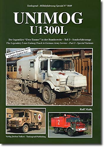 9783936519402: UNIMOG U1300L THE LEGENDARY 2-TON UNIMOG TRUCK IN GERMAN ARMY SERVICE: PART 3 SPECIAL VARIANTS