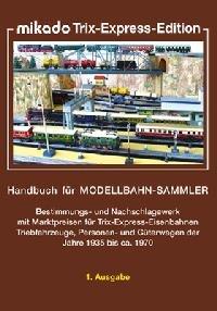 9783936520224: Mikado Trix-00/H0-Edition: Teil 1 - Wechselstrom, Teil 2 - Gleichstrom Trix Express. Handbuch für Modellbahnsammler