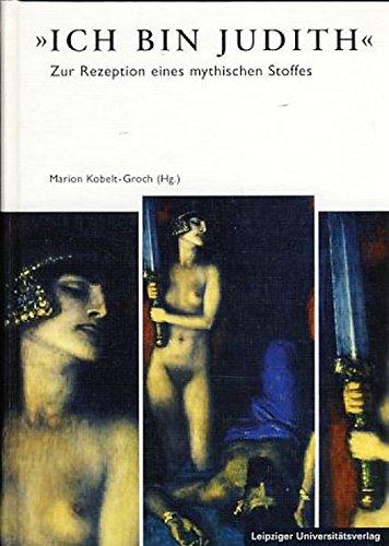 """Ich bin Judith"""". Texte und Bilder zur: Kobelt-Groch, Marion (Hrsg.):"""