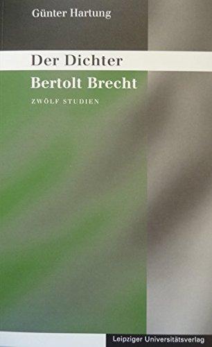 9783936522686: Der Dichter Bertolt Brecht