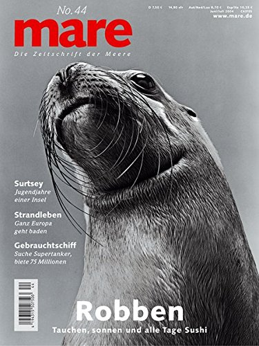 9783936543346: mare No. 44. Robben: Die Zeitschrift der Meere. Tauchen, Sonnen und alle Tage Sushi