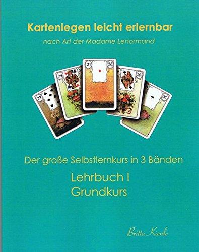 9783936568318: Kartenlegen leicht erlernbar nach Art der Madame Lenormand: Lehrbuch I Grundkurs