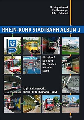 Rhein-Ruhr Stadtbahn Album: Dusseldorf, Duisburg, Oberhausen, Mulheim,: Christoph Groneck