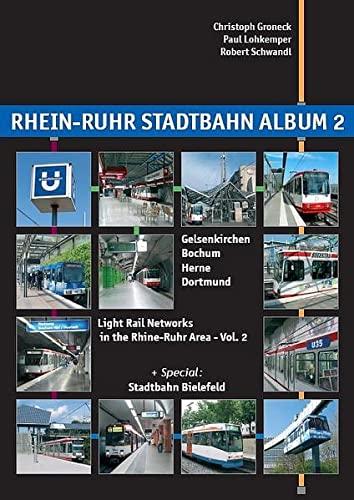 Rhein-Ruhr Stadtbahn Album: v. 2: Light Rail: Christoph Groneck; Paul