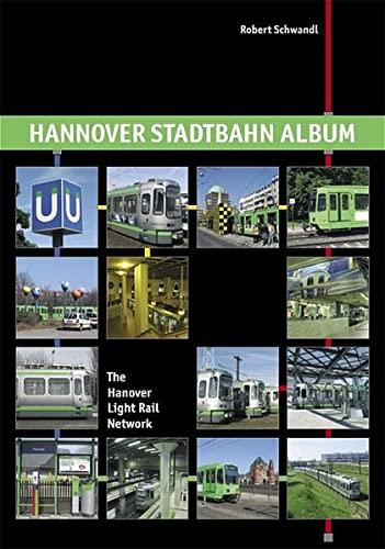 Hannover-Stadtbahn-Album = The Hanover light rail network.: Schwandl, Robert: