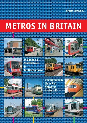 Metros in Britain: Underground and Light Rail Networks in the U.K.: ROBERT SCHWANDL