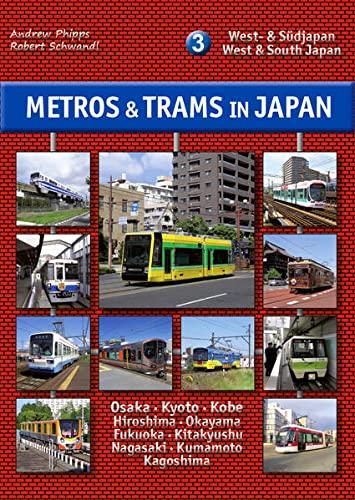 9783936573541: Metros & Trams in Japan 3: West- & Südjapan: West & South Japan