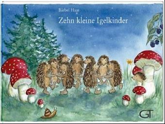 Zehn kleine Igelkinder: Bärbel Haas