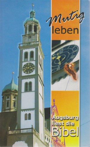 9783936594447: Mutig leben. Augsburg liest die Bibel. (Hoffnung für alle) [Taschenbuch] [Edizione Tedesca]