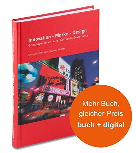Innovation - Marke - Design : Grundlagen einer neuen Corporate Governance.