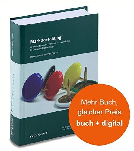 Marktforschung - Organisation und praktische Anwendung: Werner Pepels