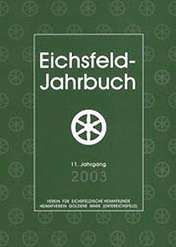 Eichsfeld-Jahrbuch 2003: 11. Jahrgang: Verein f. Eichsfeldische