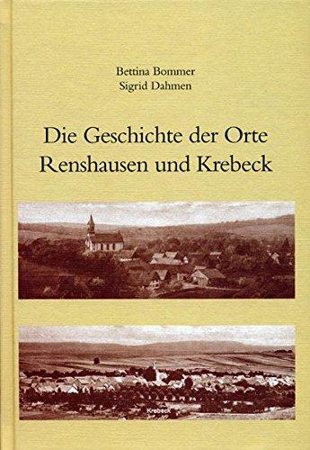 Aus der Geschichte Krebecks mit den Ortsteilen Renshausen und Krebeck (Hardback): Sigrid Dahmen, ...