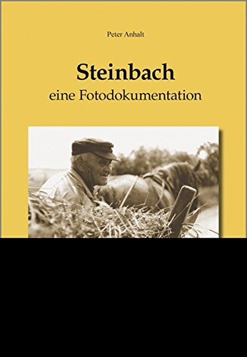 9783936617719: Steinbach - Eine Fotodokumentation: Beiträge zur Ortsgeschichte und Heimatkunde. Teil 2