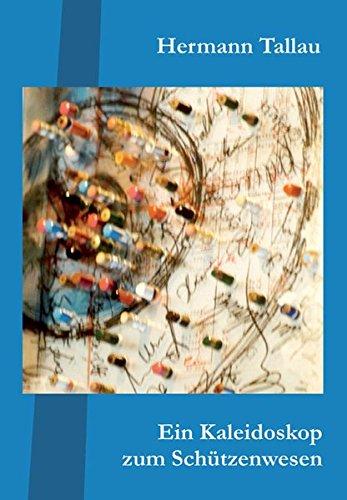 9783936617856: Ein Kaleidoskop zum Schützenwesen: Textbeiträge vornehmlich aus 25 Jahrgängen 1984-2008 des Schützen-Jahrbuches im Deutschen Sparkassenverlag