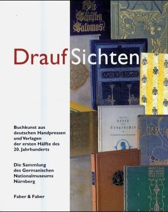 9783936618518: DraufSichten. Buchkunst aus deutschen Handpressen und Verlagen der ersten Hälfte des 20. Jahrhunderts. Die Sammlung des Germanischen Nationalmuseums Nürnberg.
