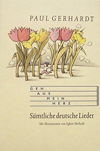 Geh aus, mein Herz: Sämtliche deutsche Lieder: Paul Gerhardt