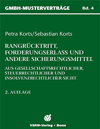 9783936623109: Rangrücktritt, Forderungserlass und andere Sicherungsmittel: Aus gesellschaftsrechtlicher, steuerrechtlicher und insolvenzrechtlicher Sicht