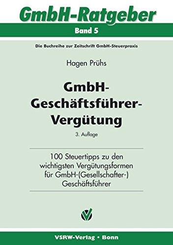 9783936623222: GmbH-Geschäftsführer-Vergütung: 100 Steuertipps zu den wichtigsten Vergütungsformen für GmbH-(Gesellschafter) Geschäftsführer