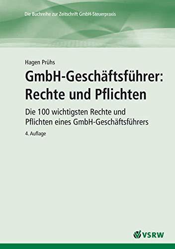 9783936623420: GmbH-Geschäftsführer: Rechte und Pflichten: Die 100 wichtigsten Rechte und Pflichten eines GmbH-Geschäftsführers