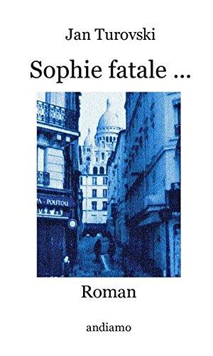 9783936625752: Sophie fatale ...: Roman - 2. Auflage