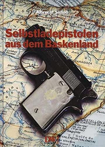 9783936632484: Selbstladepistolen aus dem Baskenland