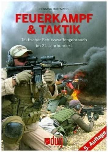 9783936632712: Feuerkampf und Taktik: Taktischer Schusswaffengebrauch im 21. Jahrhundert